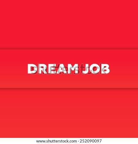 DREAM JOB - stock photo