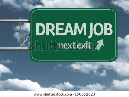 Dream Job, next exit creative road sign and clouds - stock photo