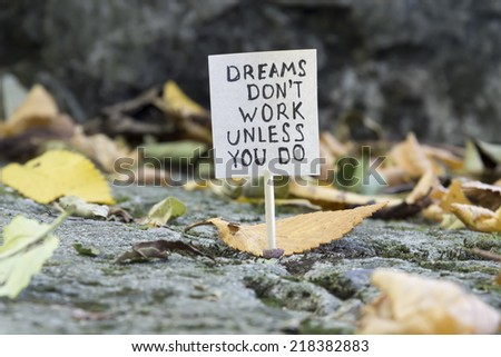 dreams don't work unless you do concept - stock photo