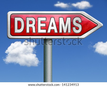 dreams realize and make your dream come true be successful and accomplish your goals red road sign arrow with text and word concept - stock photo