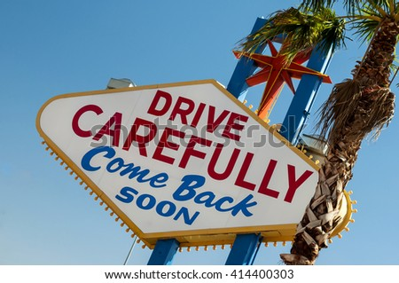 drive carefully, come back soon sign exiting Las Vegas, Nevada, USA  - stock photo