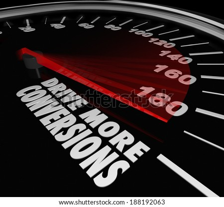Drive More Conversions Speedometer Selling Advice Increase Sales - stock photo