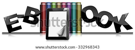 E-Book - Bookends Books and Tablet / Colored books with tablet pc and bookends in the shape of text E-Book. Isolated on white background with reflections - stock photo
