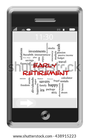 Early Retirement Word Cloud Concept on a Touchscreen Phone with great terms such as save, invest, dividends and more. - stock photo