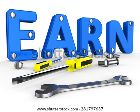 Earn Word Indicating Jobs Hiring And Position - stock photo