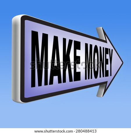 earning money earning cash and make a profit making fast and easy financial progress - stock photo