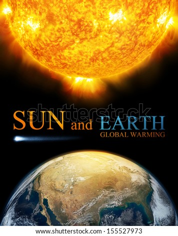 Earth and Sun, Global warming. Elements of this image furnished by NASA. - stock photo