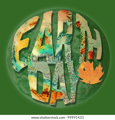 Earth Day environmental typography concept in bright colors of orange green and yellow with leaf and planet. Planet component of this composite image courtesy of NASA. - stock photo
