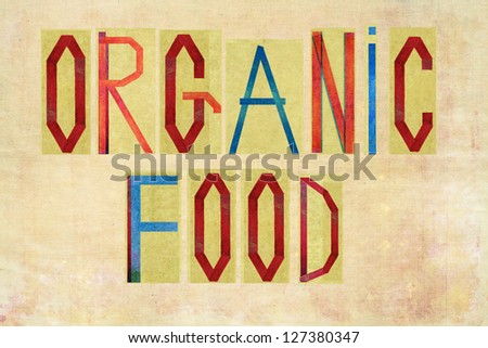 "Earthy background and design element depicting the words ""Organic Food"" - stock photo"