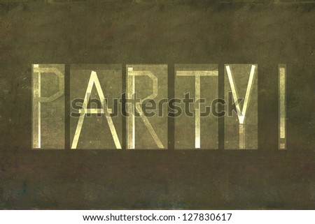 """Earthy background image and design element depicting the word """"Party"""" - stock photo"""
