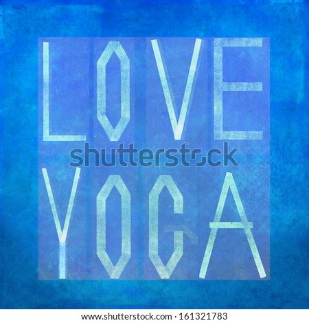 """Earthy background image and design element depicting the words """"Love Yoga"""" - stock photo"""
