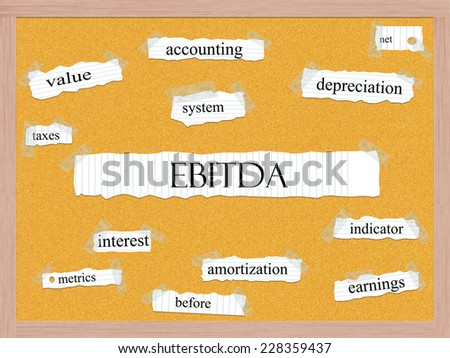 EBITDA Corkboard Word Concept with great terms such as earnings, taxes, interest and more. - stock photo