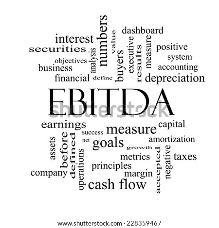 EBITDA Word Cloud Black and White Concept with great terms such as earnings, before, taxes, interest and more. - stock photo