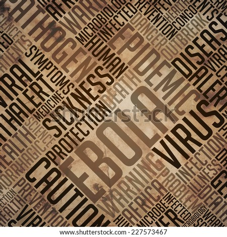Ebola -Virus Concept. Grunge Wordcloud on Old Fulvous Paper. - stock photo