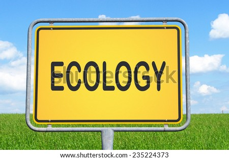 Ecology - yellow sign with nature and blue sky in the background - stock photo