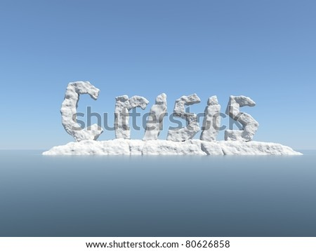 Economic meltdown creative design. Word crisis as an Iceberg Concept. Business Background. Creative thinking. - stock photo