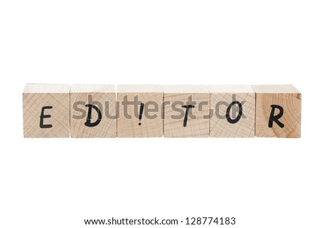 Editor spellled out using wooden blocks on white background. - stock photo