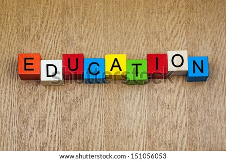 Education in words on children's building blocks - educational art design for teaching. - stock photo