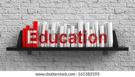 Education - Red Inscription on the Books on Shelf on the White Brick Wall Background. Education Concept. - stock photo