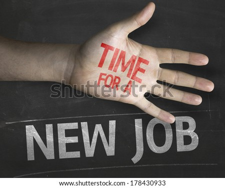 Educational and Creative composition with the message Time for a New Job - stock photo
