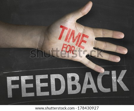 Educational and Creative composition with the message Time for Feedback - stock photo