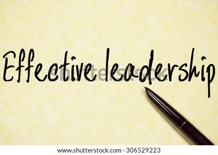 effective leadership text write on paper  - stock photo