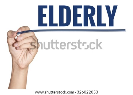 Elderly word writting by men hand holding blue highlighter pen with line on white background - stock photo