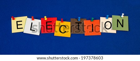 Election, sign series for election day, politics, political candidates and electing leaders. - stock photo