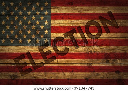 Election with American flag with added text. - stock photo