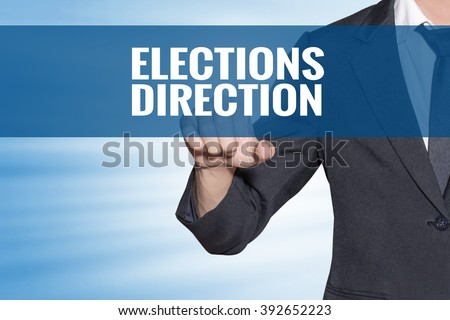 Elections direction word Business man touching on blue virtual screen - stock photo