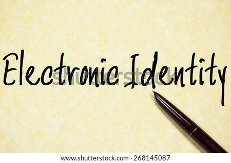 electronic identity text write on paper  - stock photo