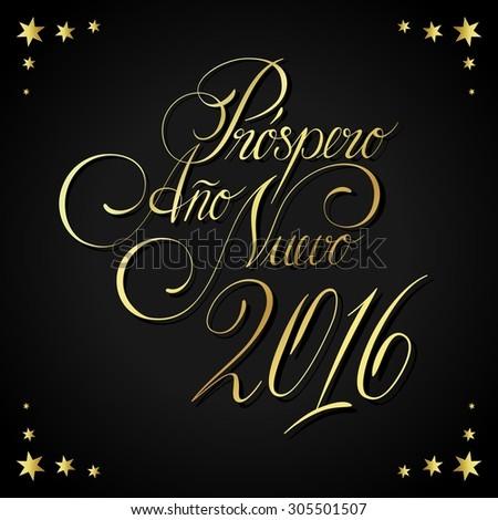 Elegant New Years card with hand lettering, Prospero Ano Nuevo 2016 (Happy New Year 2016), Spanish - stock photo