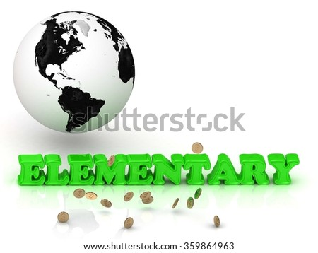 ELEMENTARY- bright color letters, black and white Earth on a white background - stock photo