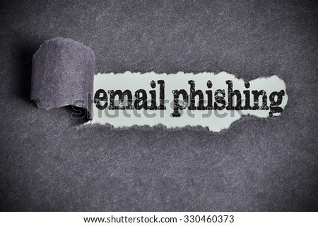 email phishing word under torn black sugar paper. - stock photo