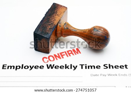 Employee time sheet - confirm - stock photo