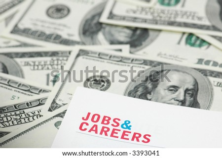 "Employment concept  - ""Job and careers"" words over dollars - stock photo"