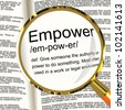 Empower Definition Magnifier Shows Authority Or Power Given To Do Something - stock photo