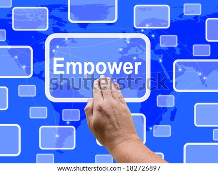Empower Touch Screen Meaning Encourage Empowerment - stock photo