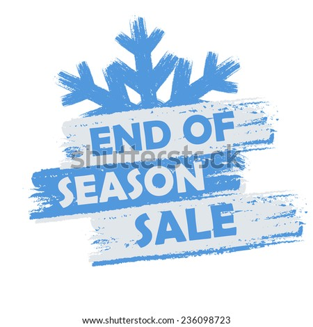 end of season sale banner - text in blue and white drawn label with snowflake symbol, business seasonal shopping concept - stock photo