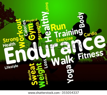 Endurance Word Representing Physical Activity And Athletic  - stock photo