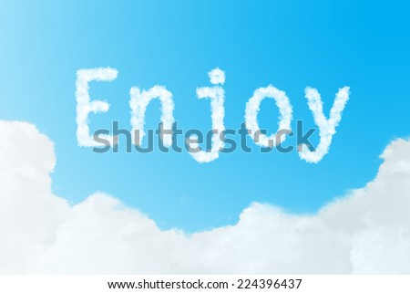 Enjoy  message created from clouds on blue sky - stock photo