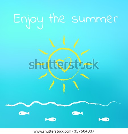 Enjoy the summer. Poster  with sun, sky and sea.  - stock photo