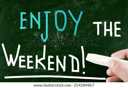 enjoy the weekend! - stock photo