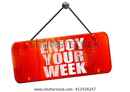 enjoy your week, 3D rendering, vintage old red sign - stock photo