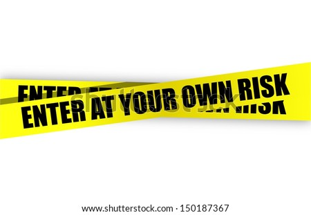 enter at your own risk yellow caution tape illustration design - stock photo