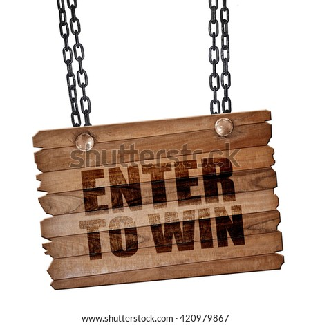 enter to win, 3D rendering, wooden board on a grunge chain - stock photo