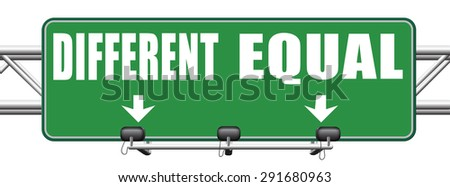 equal or different equality in rights and opportunity for all no discrimination or racism embrace diversity  - stock photo
