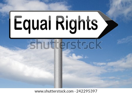 equal rights for all women man disabled black and white solidarity discrimination of people with disability or physical and mental handicap no discrimination and same opportunities sign  - stock photo