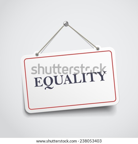 equality hanging sign isolated on white wall  - stock photo