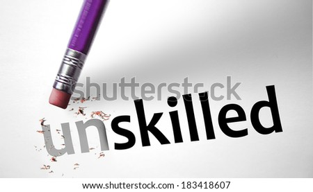 Eraser changing the word Unskilled for Skilled  - stock photo